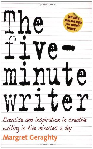 9781845281571: The Five Minute Writer: Exercise and Inspiration in Creative Writing in Five Minutes a Day