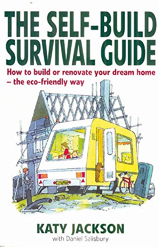 9781845281908: The Self-build Survival Guide - How to build or renovate your dream home - the eco-friendly way