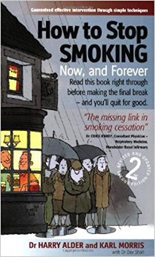 How to Stop Smoking: 2nd edition: Now,: Alder, Dr. Harry