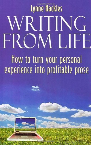 9781845282417: Writing From Life: How to Turn Your Personal Experience into Profitable Prose
