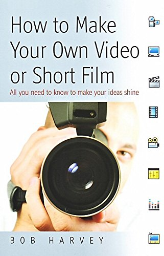 9781845282561: How to Make Your Own Video or Short Film: All you need to know to make your ideas shine