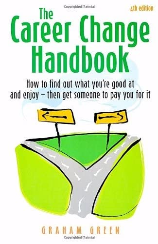 The Career Change Handbook: 4th edition: Graham Green