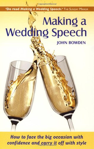 Making A Wedding Speech 6e: How to: Bowden, John