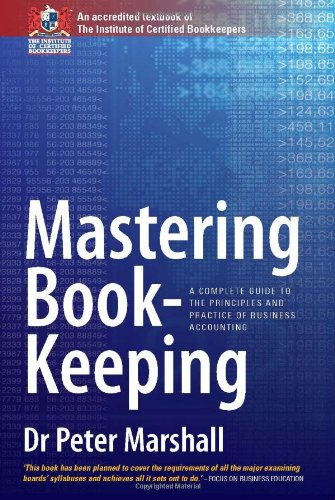 9781845283247: Mastering Bookkeeping: A Complete Guide to the Principles and Practice of Business Accounting