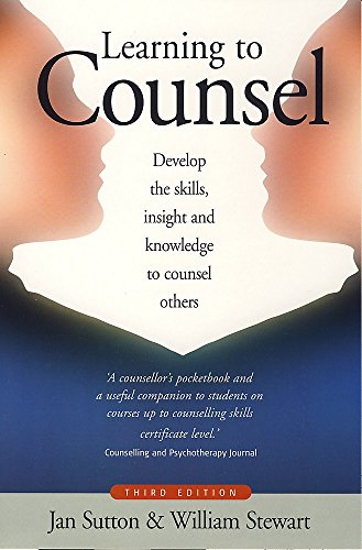 9781845283254: Learning to Counsel: Develop the Skills, Insight and Knowledge to Counsel Others (How to)
