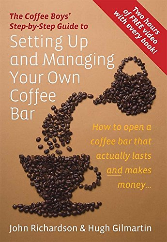 Setting Up and Managing Your Own Coffee: John Richardson; Hugh