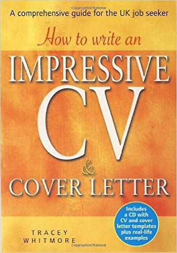9781845283650: How to Write an Impressive Cv & Cover Letter: Includes a Cd With Cv and Cover Letter Templates Plus Real-life Examples