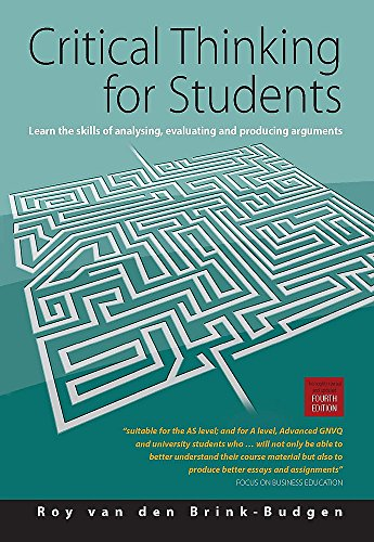 9781845283865: Critical Thinking for Students: Learn the Skills of Analysing, Evaluating and Producing Arguments