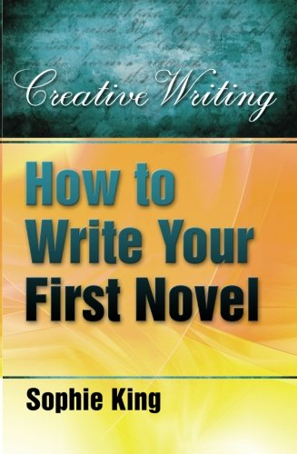 9781845283889: How to Write Your First Novel (Creative Writing) (Creative Writing (How to Books))