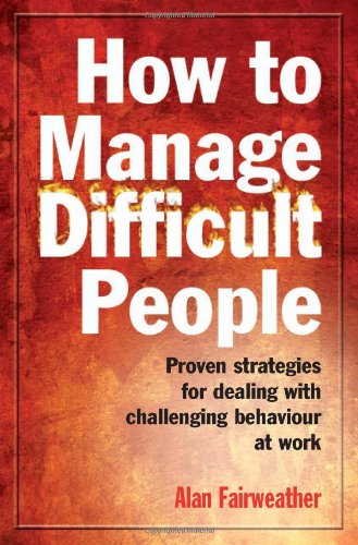 9781845283919: How to Manage Difficult People: Proven strategies for dealing with challenging behaviour at work