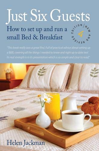 9781845283933: Just Six Guests, 4th Edition: How to Set Up and Run a Small Bed & Breakfast