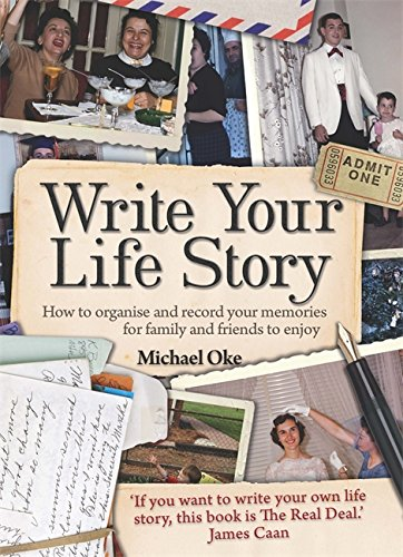 9781845283995: Write Your Life Story: How to Organise and Record Your Memories for Family and Friends to Enjoy