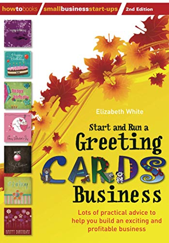 9781845284152: Start & Run a Greeting Cards Business: Lots of Practical Advice to Help You Build an Exciting and Profitable Business. Elizabeth White