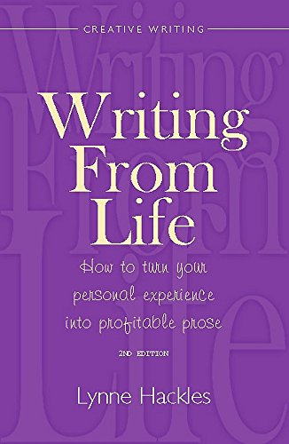 9781845284190: Writing from Life: How to Turn Your Personal Experience into Profitable Prose (How to Books)