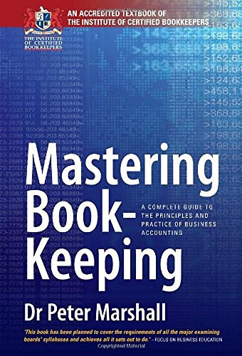 9781845284466: Mastering Book-keeping: A Complete Guide to the Principles and Practice of Business Accounting