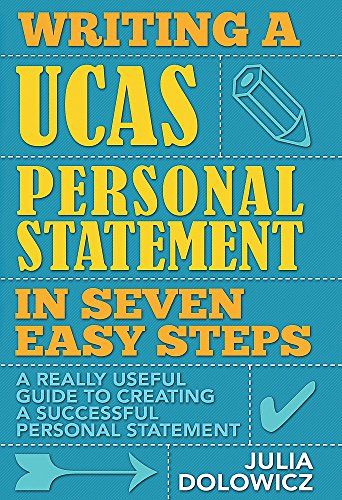 9781845284510: Writing a UCAS Personal Statement in Seven Easy Steps: A really useful guide to creating a successful personal statement
