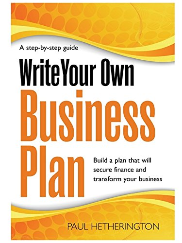 9781845284862: Write Your Own Business Plan: A Step-by-step Guide to Building a Plan That Will Secure Finance and Transform Your Business