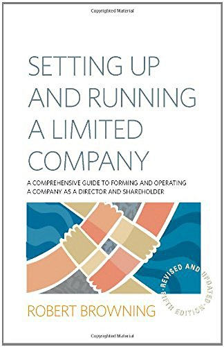 Setting Up and Running A Limited Company 5th Edition: A Comprehensive Guide to Forming and ...