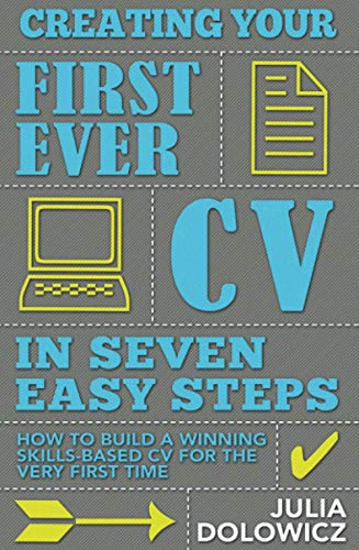 Creating Your First Ever Cv in Seven Easy Steps: Julia Dolowicz