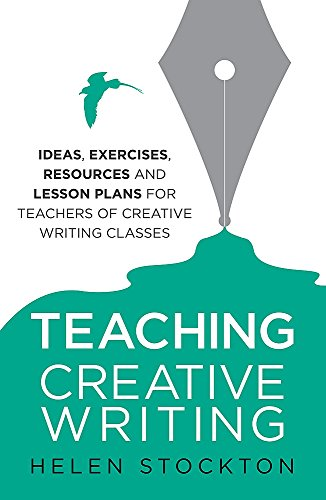9781845285197: Teaching Creative Writing: Ideas, exercises, resources and lesson plans for teachers of creative-writing classes