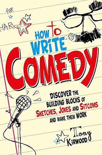 9781845285258: How To Write Comedy: Discover the building blocks of sketches, jokes and sitcoms – and make them work
