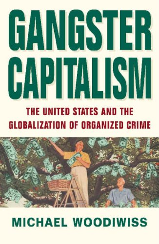 9781845290610: Gangster Capitalism: The United States and the Global Rise of Organized Crime