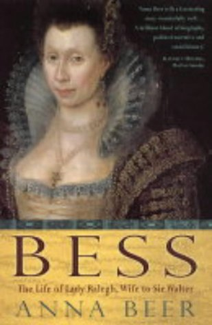 Bess: Wife to Sir Walter Ralegh: Beer, Anna
