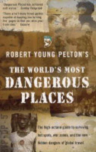 9781845290948: The World's Most Dangerous Places