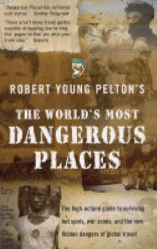 The World's Most Dangerous Places (1845290941) by Robert Young Pelton