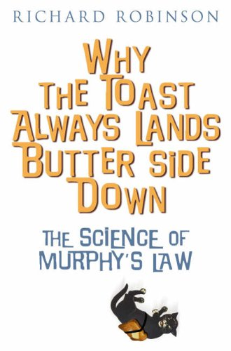 9781845291242: Why the Toast Always Lands Butter Side Down etc: The Science of Murphy's Law