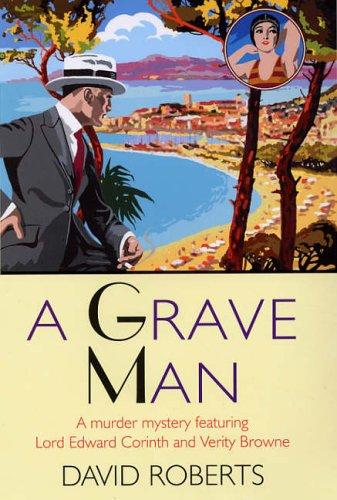 Grave Man, A: Roberts, David