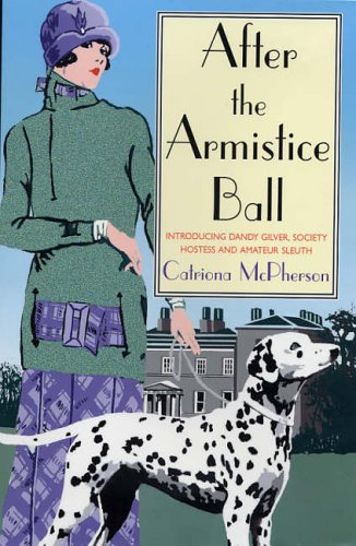 After the Armistice Ball (Dandy Gilver Murder: McPherson, Catriona