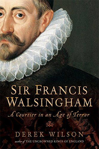 9781845291389: Sir Francis Walsingham: Courtier in an Age of Terror