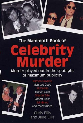 The Mammoth Book of Celebrity Murders (9781845291549) by Chris Ellis; Julie Ellis