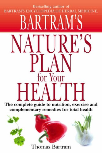 Nature's Plan for Your Health: Thomas Bartram
