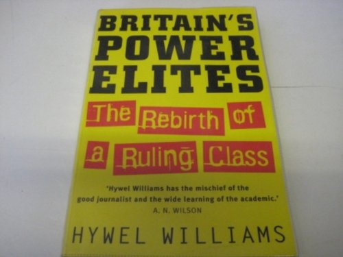 9781845291693: Britain's Power Elites: The Rebirth of a Ruling Class