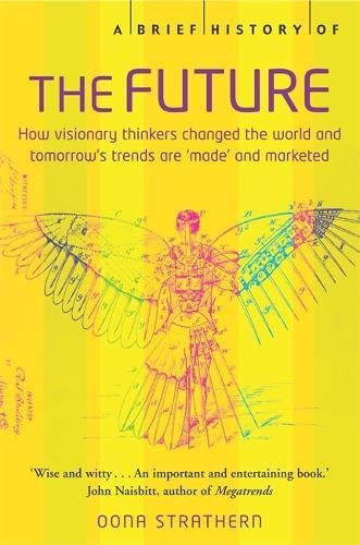 9781845292188: A Brief History Of The Future (Brief Histories)