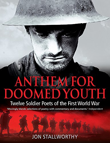 9781845292218: Anthem for Doomed Youth: Twelve Soldier Poets of the First World War