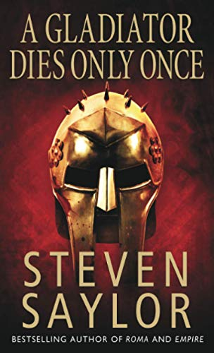 A Gladiator Dies Only Once (Roma Sub Rosa) (1845292340) by Saylor, Steven