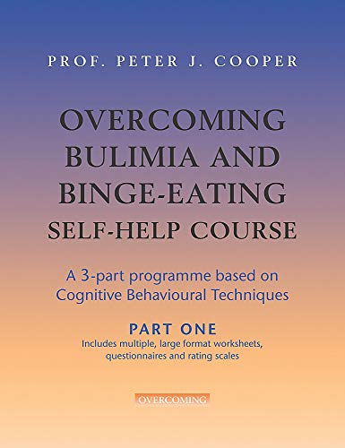 9781845292362: Overcoming Bulimia and Binge-Eating Self Help Course in 3 Vols. (Overcoming: Three-volume courses)
