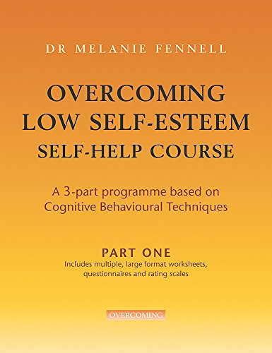 9781845292379: Overcoming Low Self-Esteem Self-help Programme: A 3-part Programme Based on Cognitive Behavioural Techniques