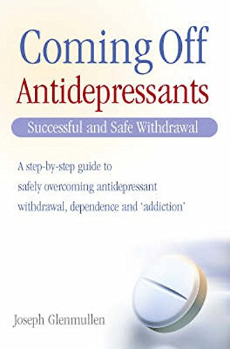 9781845292560: Coming Off Antidepressants: Successful Use and Safe Withdrawal