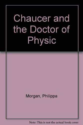 Chaucer and the Doctor of Physic: Morgan, Philippa