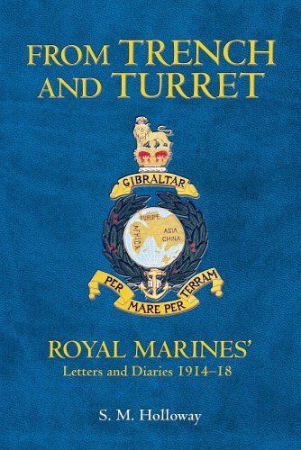 From Trench and Turret Royal Marines' Letters and Diaries 1914-1918