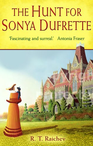 The Hunt for Sonya Dufrette (Raichev Country House) +++ SIGNED BY AUTHOR +++
