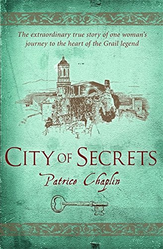 9781845293765: City of Secrets: The Extraordinary True Story of the Woman Who Found Herself at the Heart of the Grail