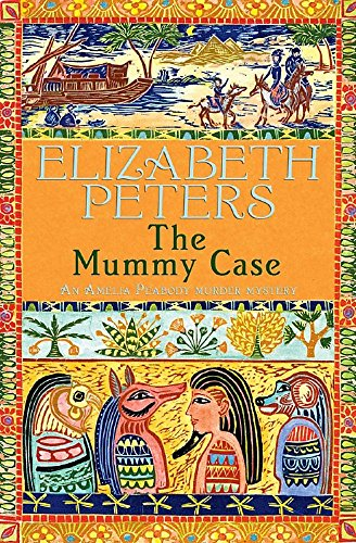9781845293864: The Mummy Case (An Amelia Peabody Murder Mystery)