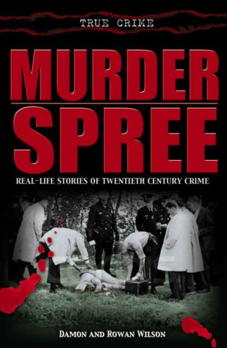 9781845294366: Murder Spree: Real-life Stories of Twentieth Century Crime