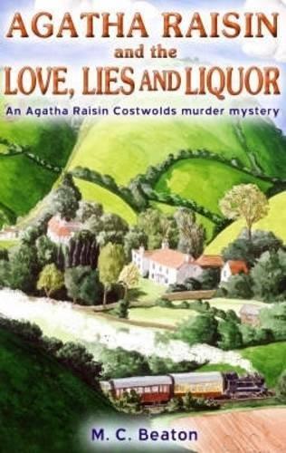 9781845294441: Agatha Raisin and love, lies and liquor