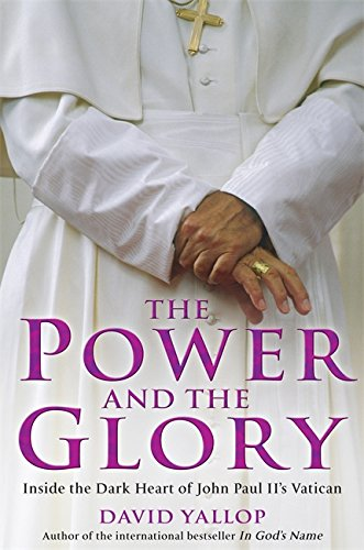 9781845294465: The Power and The Glory: Inside the Dark Heart of John Paul II's Vatican